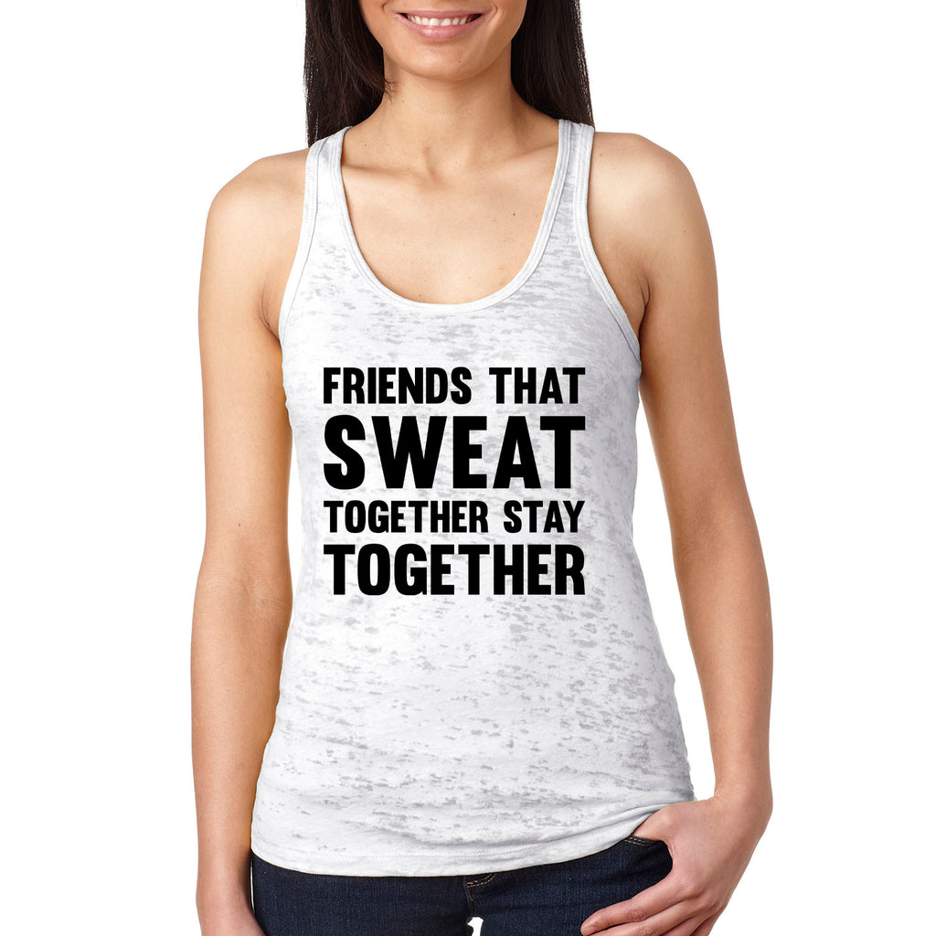 Friends That Sweat Together Stay Together Burnout Racerback Tank