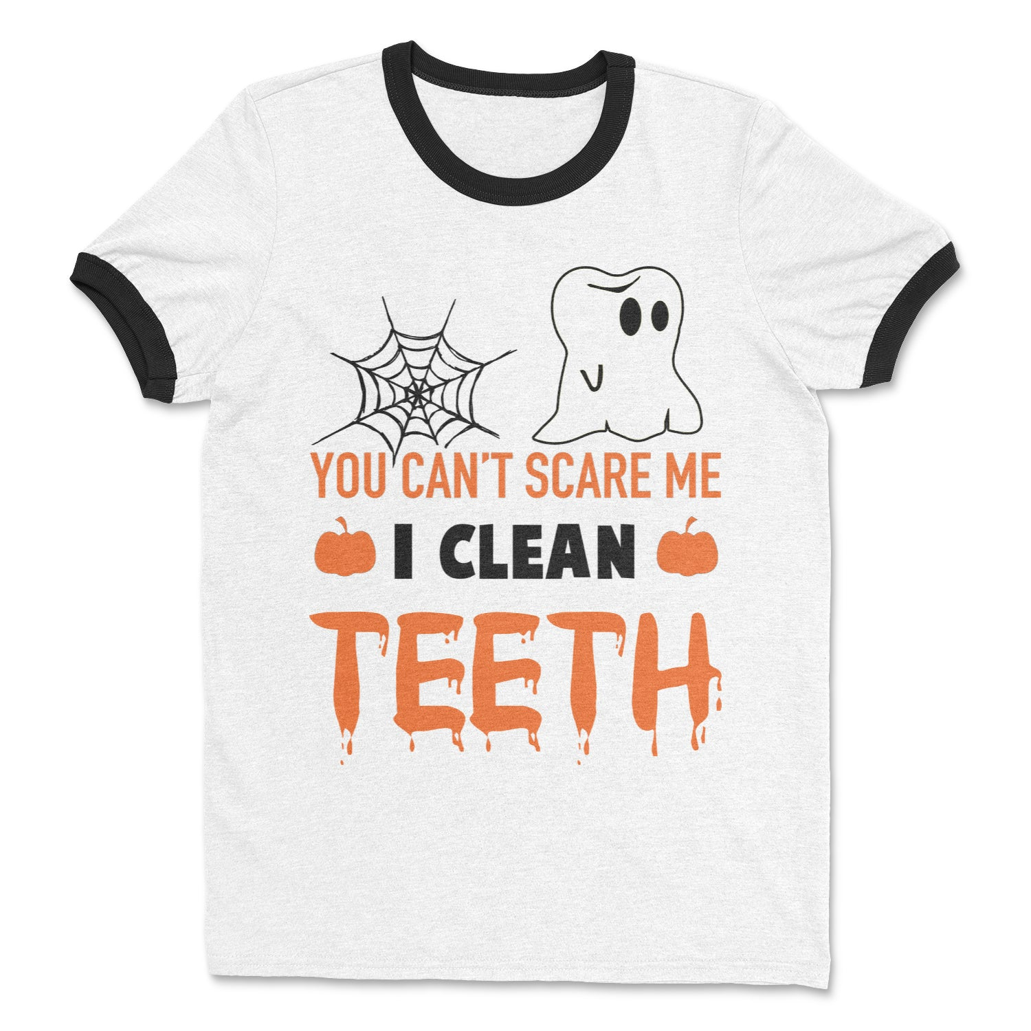 You Can't Scare Me I Clean Teeth Ringer Tee