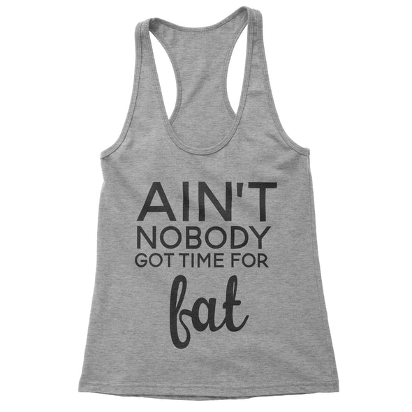 Ain't Nobody Got Time For Fat