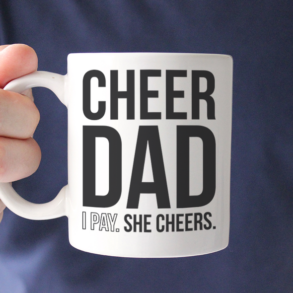 Cheer Dad I Pay She Cheers Mug