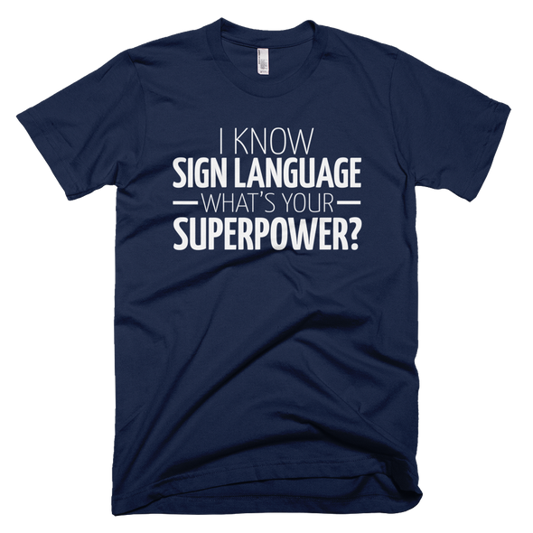 I know Sign Language What's Your Superpower?