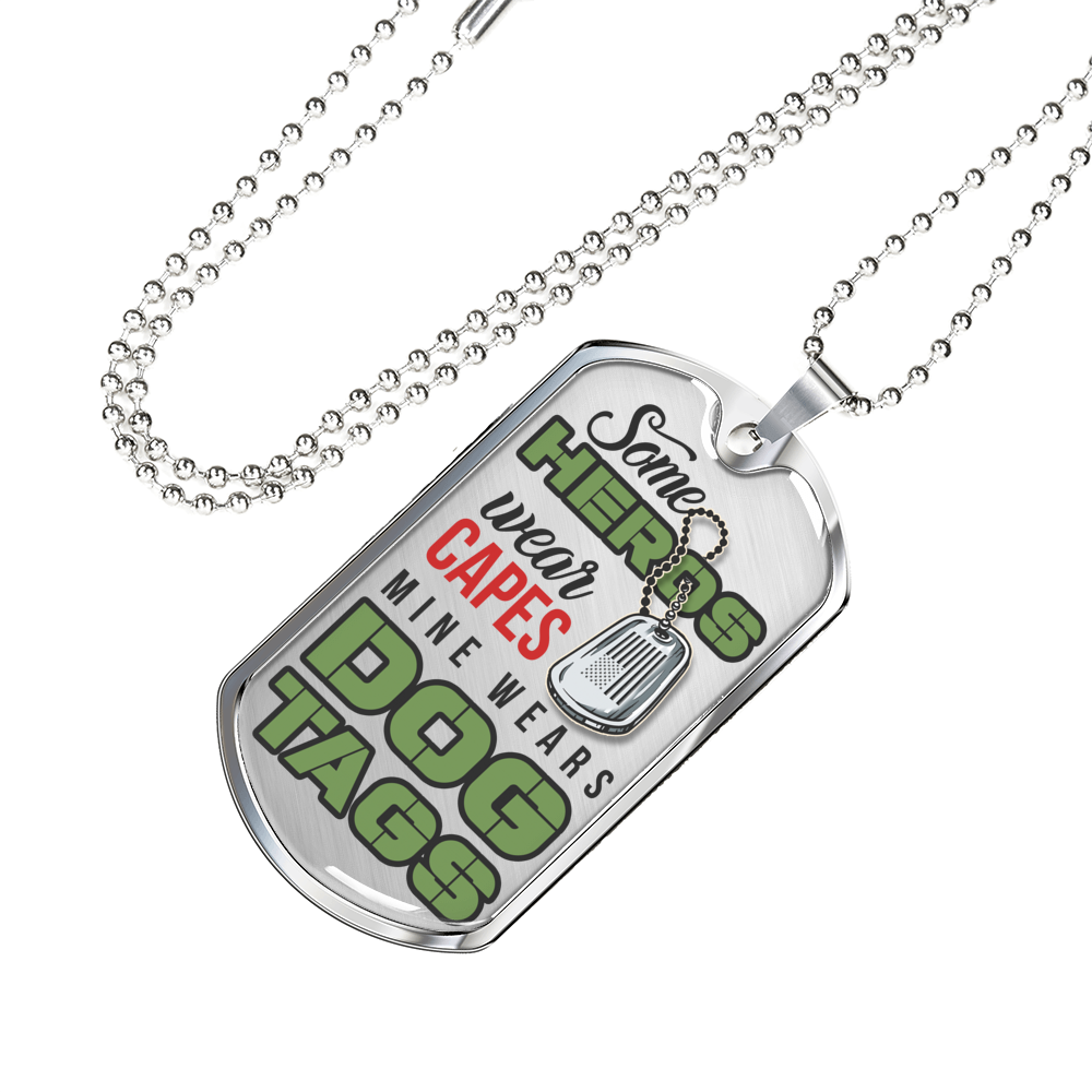 Some Heroes Wear Capes Mine Wears Dog Tags