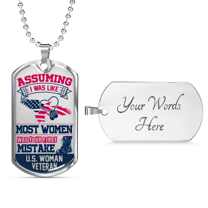 Assuming I Was Like Most Women Was Your First Mistake U.S. Woman Veteran