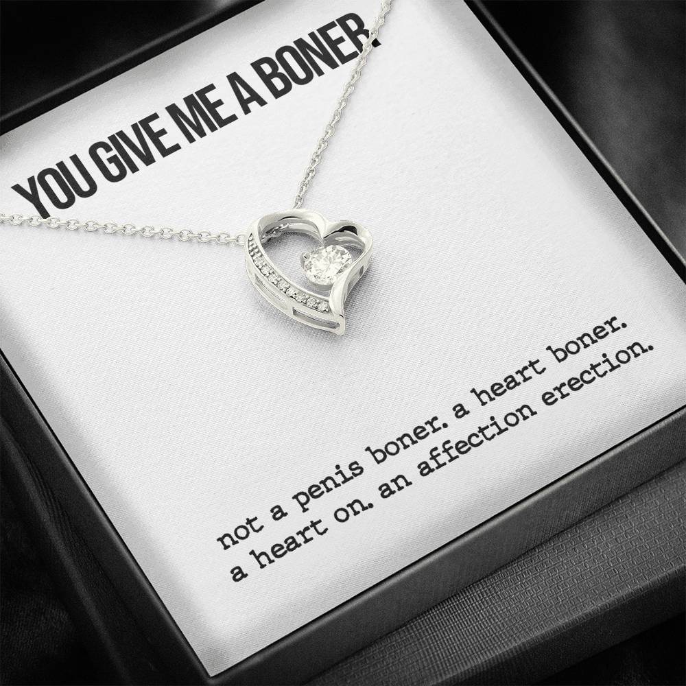 You Give Me A Boner Forever Love Necklace