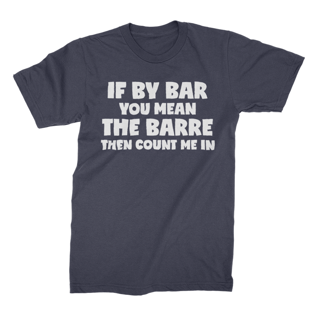 If by Bar You Mean The Barre