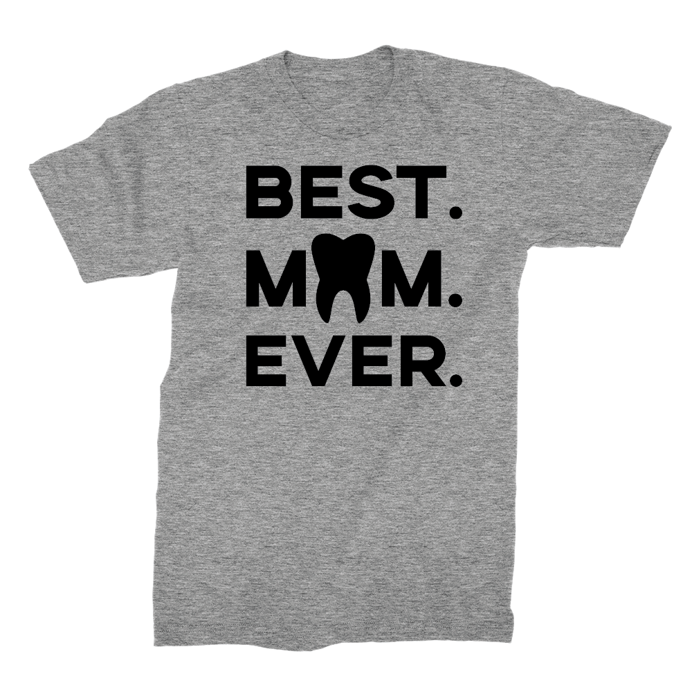 Best. Mom. Ever. (Tooth)