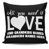 PERSONALIZED ALL YOU NEED IS LOVE AND GRANDKIDS NAMED - THROW PILLOW COVER - 18