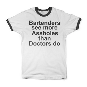 Bartenders See More Assholes