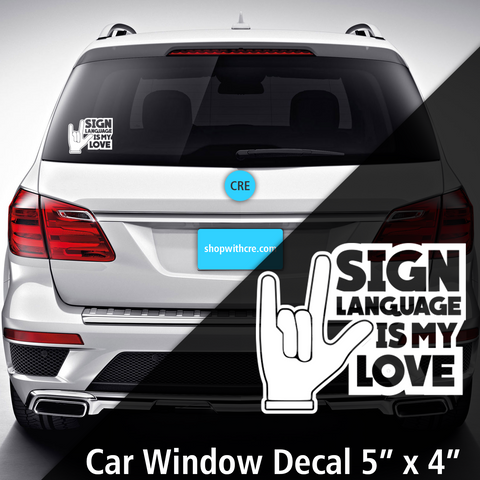 Sign Language Is My Love Window Decal
