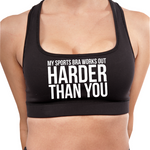 My Sports Bra Works out Harder Than You