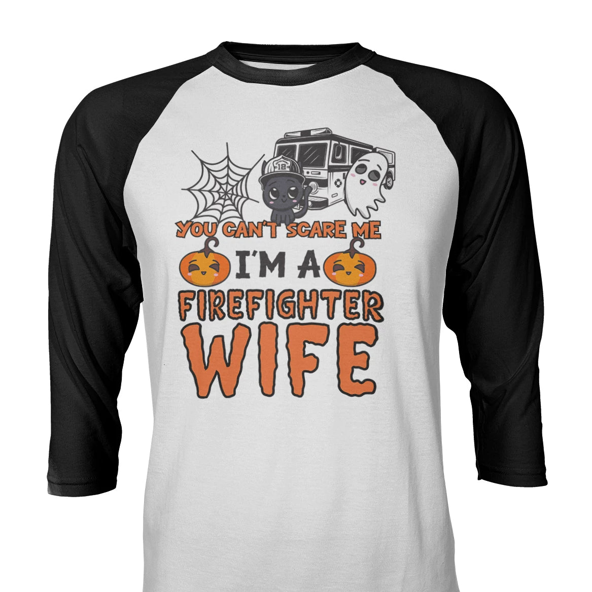 You Can't Scare Me I'm A Firefighter Wife Raglan