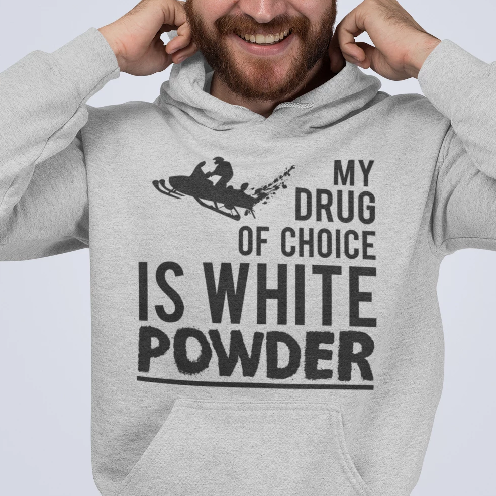 My Drug of Choice is White Powder Unisex Hoodie