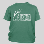 I Torture Helpless Marshmallows