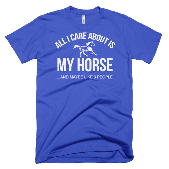All I Care About Is My Horse