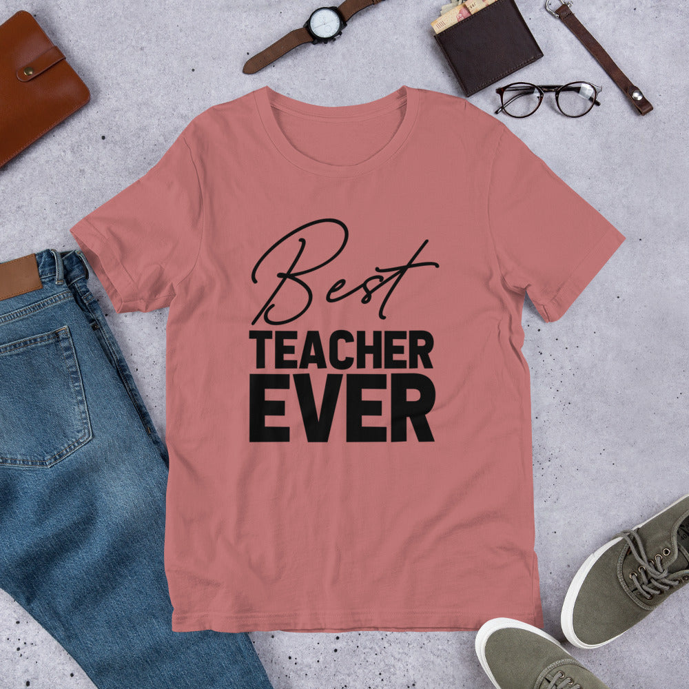 Best Teacher Ever Unisex T-Shirt