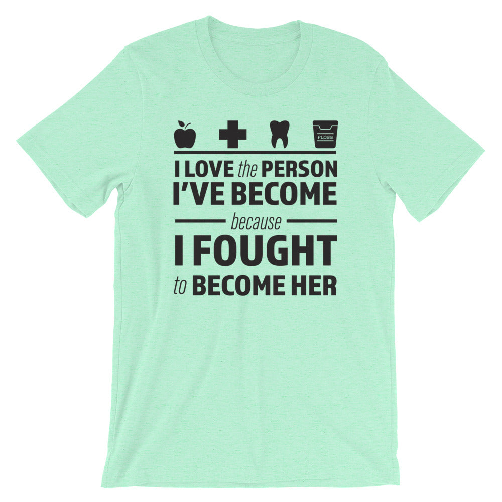 I Love The Person I've Become Short-Sleeve Unisex T-Shirt