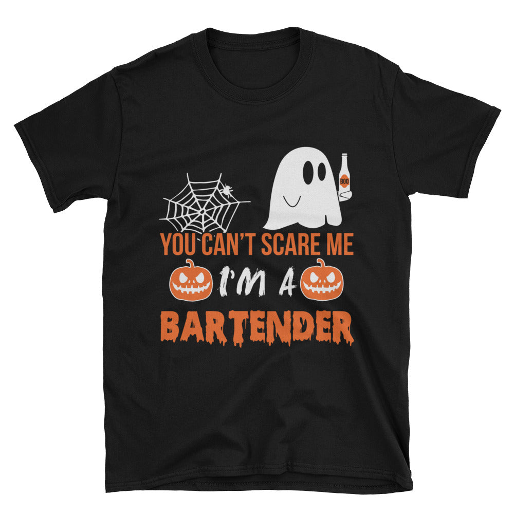 You Can't Scare Me I'm a Bartender