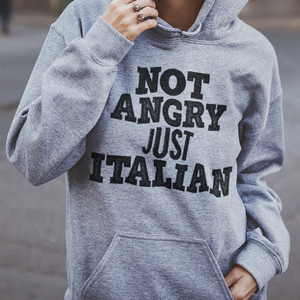 Not Angry Just Italian Unisex Hoodie