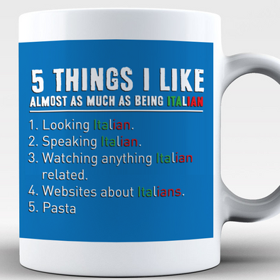 5 Things I Like Almost As Much As Being Italian