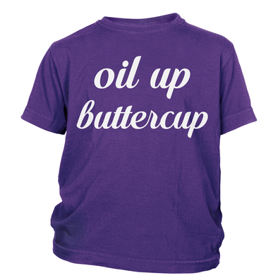 Oil Up Buttercup Toddler Shirts