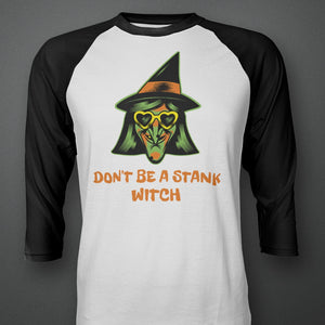 Don't Be A Stank Witch Raglan