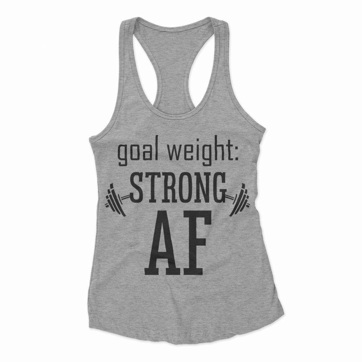 Goal Weight Strong AF