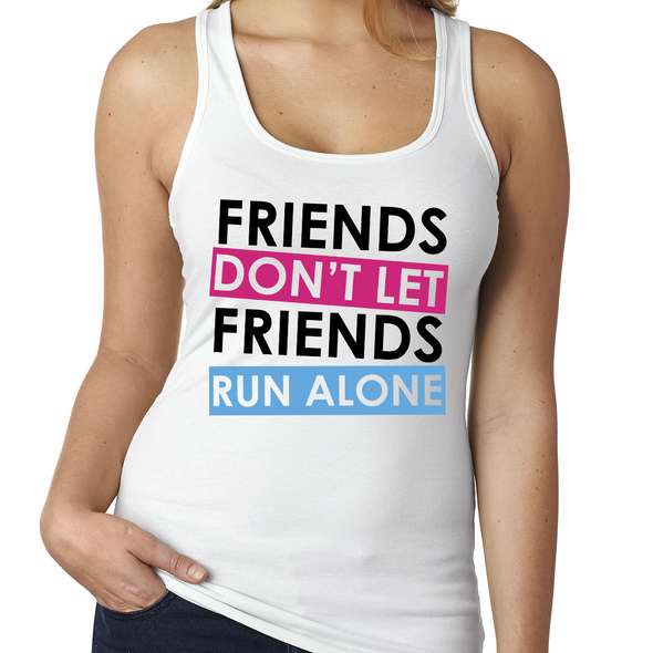 Friends Don't Let Friends Run Alone