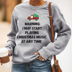 Warning I May Start Playing Christmas Music At Anytime Sweatshirt