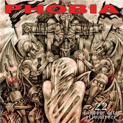 Phobia- 22 Acts Of Random Vi*lence CD on Willowtip Rec.