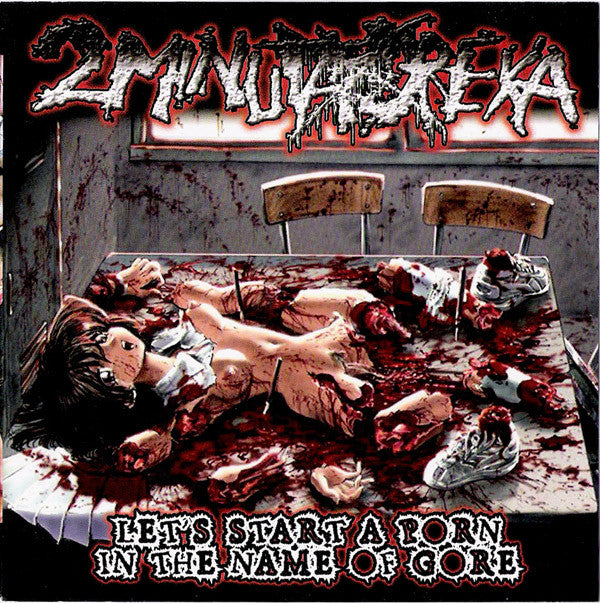 2 Minuta Dreka- Let's Start A P*rn in The Name Of Gore CD on Eclectic Prod.