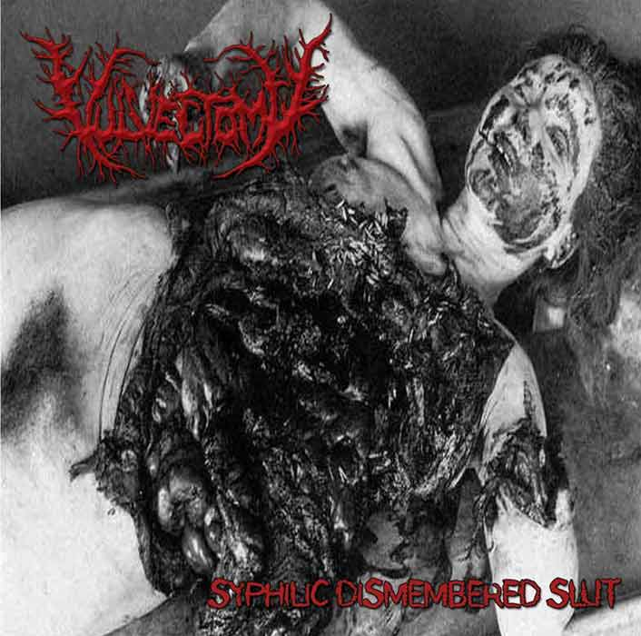 "Vulvectomy- Syphilic Dismembered Slut 7"" EP VINYL on Gorehouse Prod."