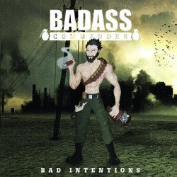 Badass Commander- Bad Intentions CD on PRC Rec.
