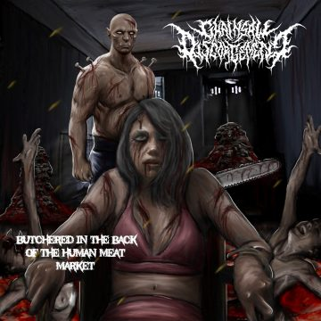 Chainsaw Disgorgement- Butchered In The Back Of The Human Meat Market CD on CDN Rec.