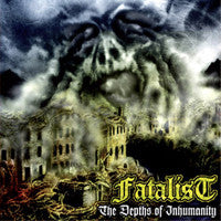 Fatalist- The Depths Of Inhumanity CD on Ibex Moon Rec.
