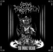 Genital Putrefaction- The Unholy Decade CD on BrutalReign Prod.