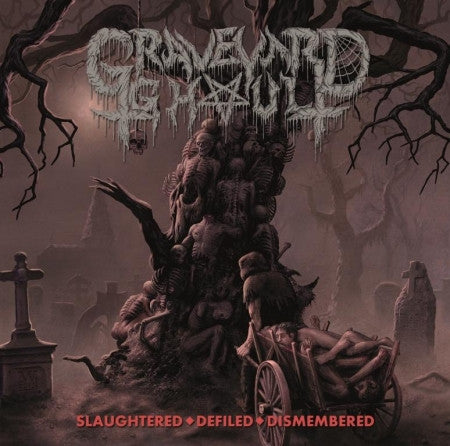 Graveyard Ghoul- Slaughtered, Defiled, Dismembered CD on Final Gate Rec.