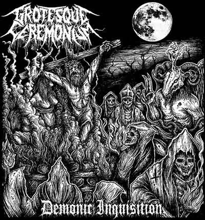Grotesque Ceremonium- Demonic Inquisition CD on More H*te Prod.