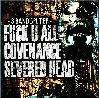 Severed Head / F*ck U All / Covenance- Split CD on Imbecil Enter