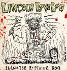 Lincoln Love Log- Illinoise 2 Piece BBQ CD on Black Hole Prod.