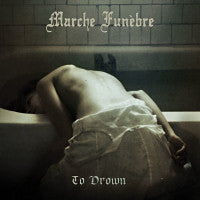 Marche Funebre- To Drown CD on Shiver Rec.