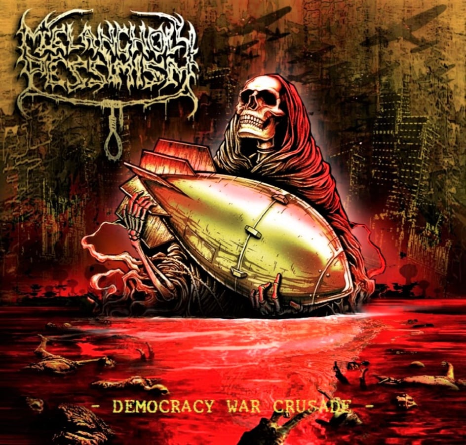 Melancholy Pessimism- Democracy War Crusade CD on Bizarre Leprous Prod.