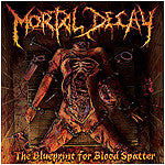 Mortal Decay- The Blueprint For Blood Spatter CD on Comatose Mus