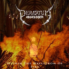 Pervertum Obscurum- Within The Maelstrom Of Fire CD