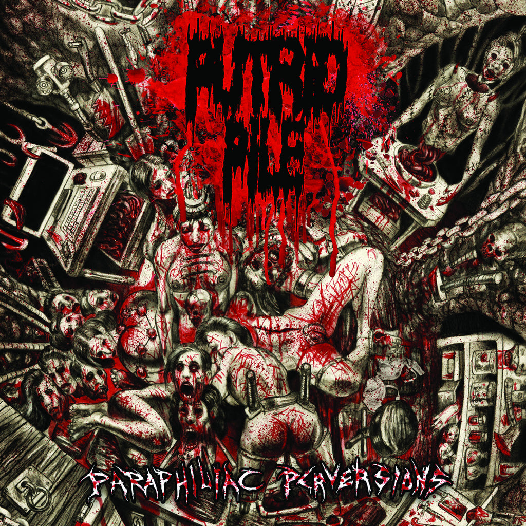 PUTRID PILE- Paraphiliac Perversions CD on Sevared Records OUT NOW!!!