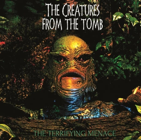 The Creatures From The Tomb- The Terrifying Menace CD on Rotten Roll Rex