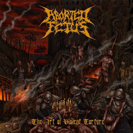 Aborted Fetus- The Art Of Violent Torture CD on Comatose Music