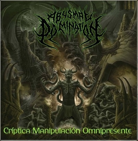 ABYSMAL DOMINATION- Criptica Manipulacion Omnipresnte CD on Sevared Rec.