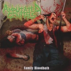 Amputated Genitals- Family Bloodbath CD on Gore And Blood Rec.