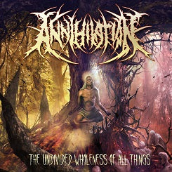 Annihilation- The Undivided Wholeness Of All Things CD on Nice To Eat You Rec.
