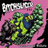 Bitchslicer- Lycanthropic Fellatio CD on Not Common Rec.